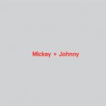 Mickey & Johnny